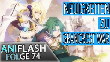 ANIFLASH #74 – FATE | RECORD OF GRANCREST WAR | UTAWARERUMONO
