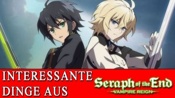 INTERESSANTE DINGE AUS… SERAPH OF THE END [German/Deutsch]